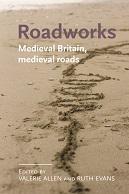 book cover Roadworks: Medieval Britain, medieval roads
